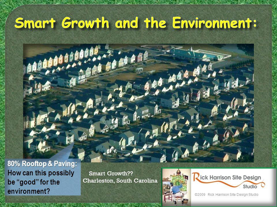 ©2009 Rick Harrison Site Design Studio Smart Growth?.