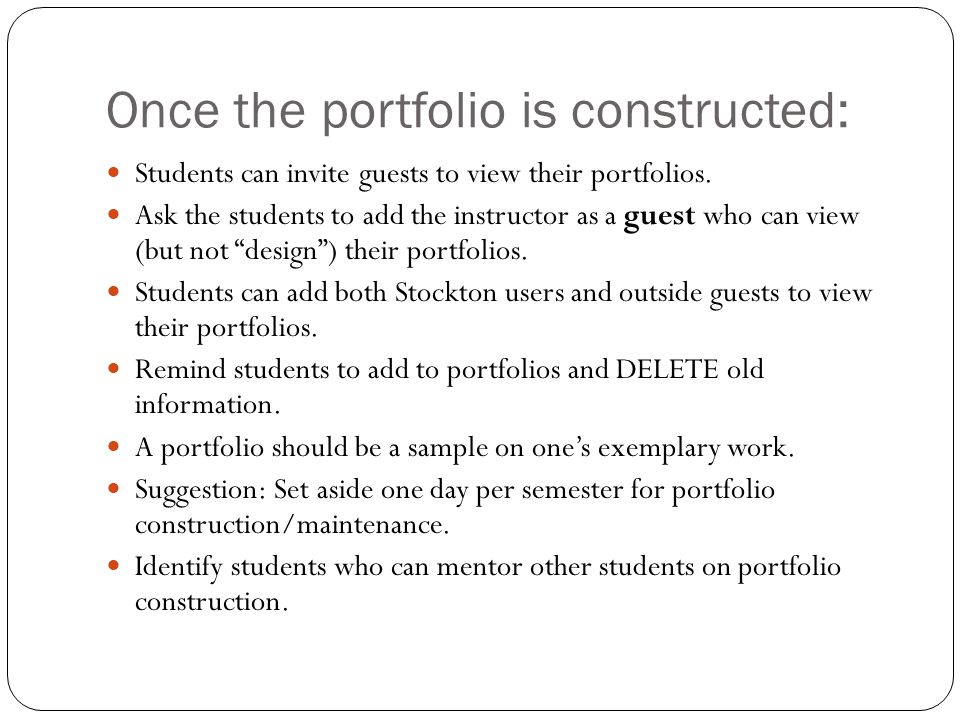 Once the portfolio is constructed: Students can invite guests to view their portfolios. Ask the students to add the instructor as a guest who can view