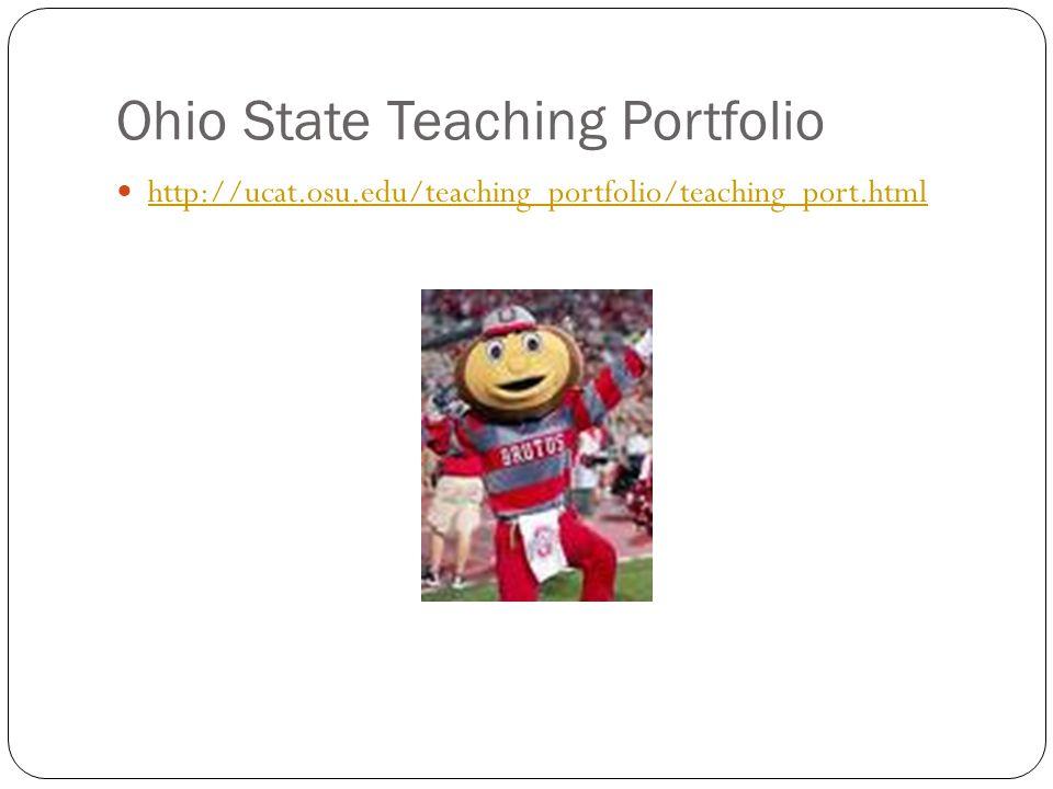 Ohio State Teaching Portfolio http://ucat.osu.edu/teaching_portfolio/teaching_port.html
