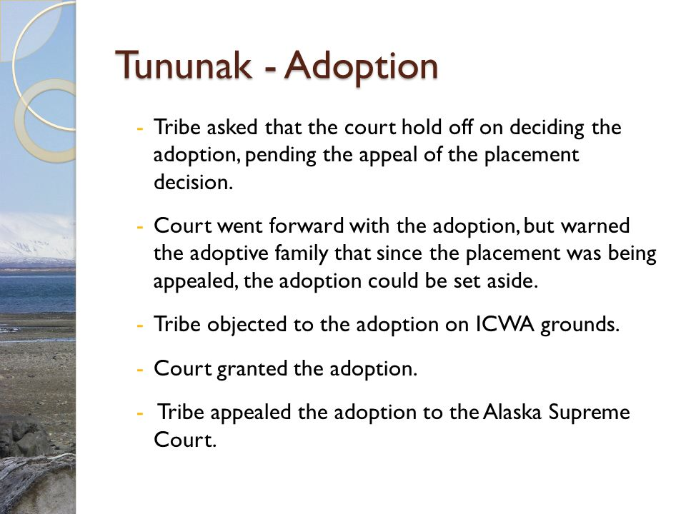 Tununak - Adoption -Tribe asked that the court hold off on deciding the adoption, pending the appeal of the placement decision.