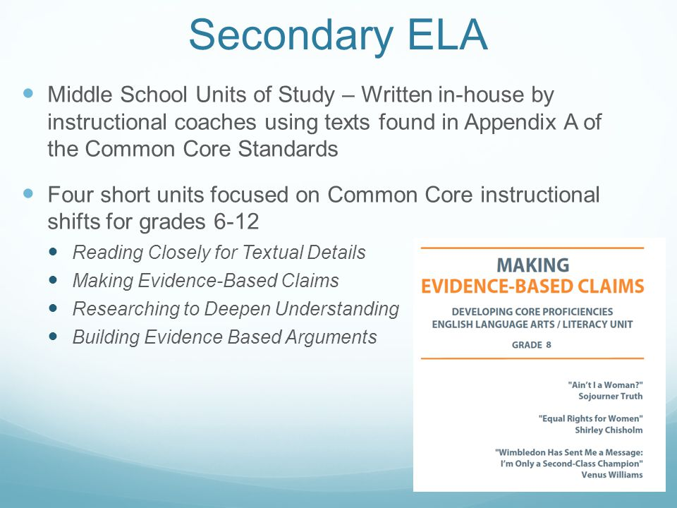Secondary ELA Middle School Units of Study – Written in-house by instructional coaches using texts found in Appendix A of the Common Core Standards Fo