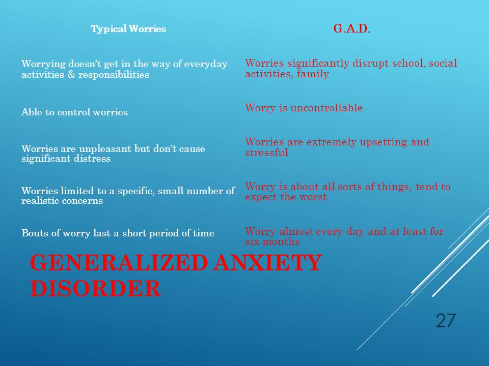 GENERALIZED ANXIETY DISORDER G.A.D.