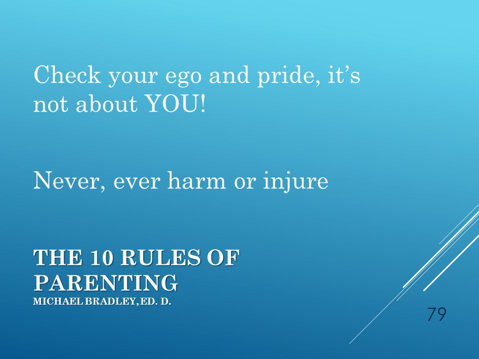 THE 10 RULES OF PARENTING MICHAEL BRADLEY, ED. D.