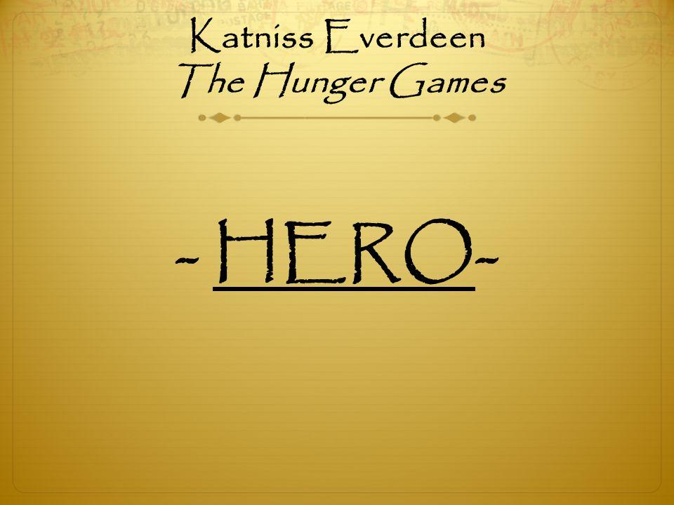 Katniss Everdeen The Hunger Games - HERO-