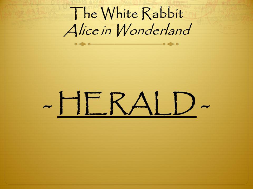 The White Rabbit Alice in Wonderland - HERALD -