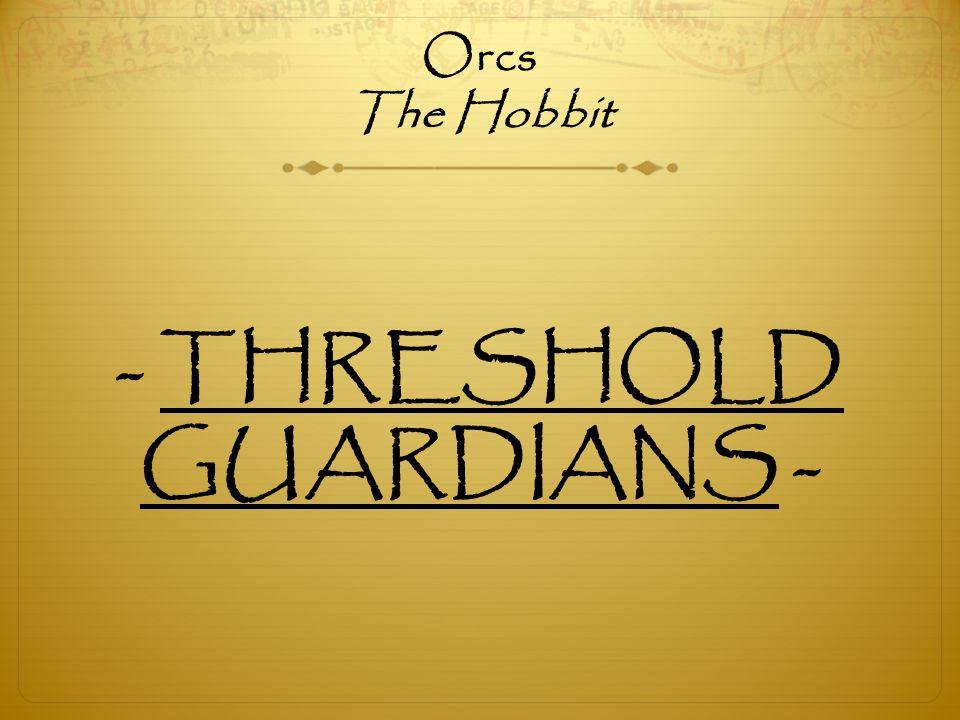 Orcs The Hobbit - THRESHOLD GUARDIANS -