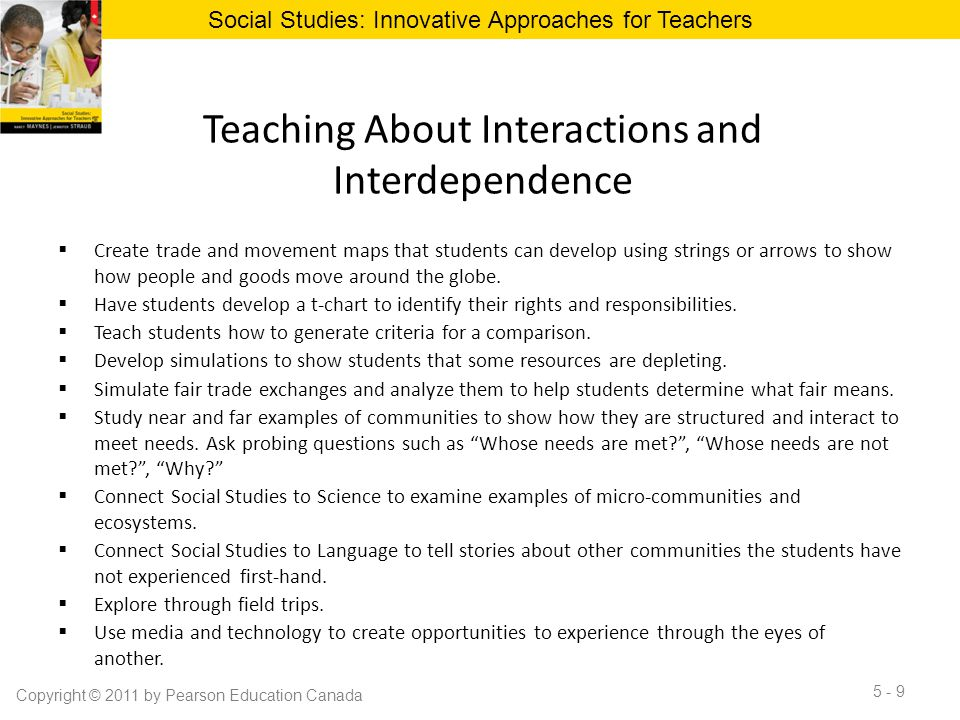 Teaching About Interactions and Interdependence  Create trade and movement maps that students can develop using strings or arrows to show how people