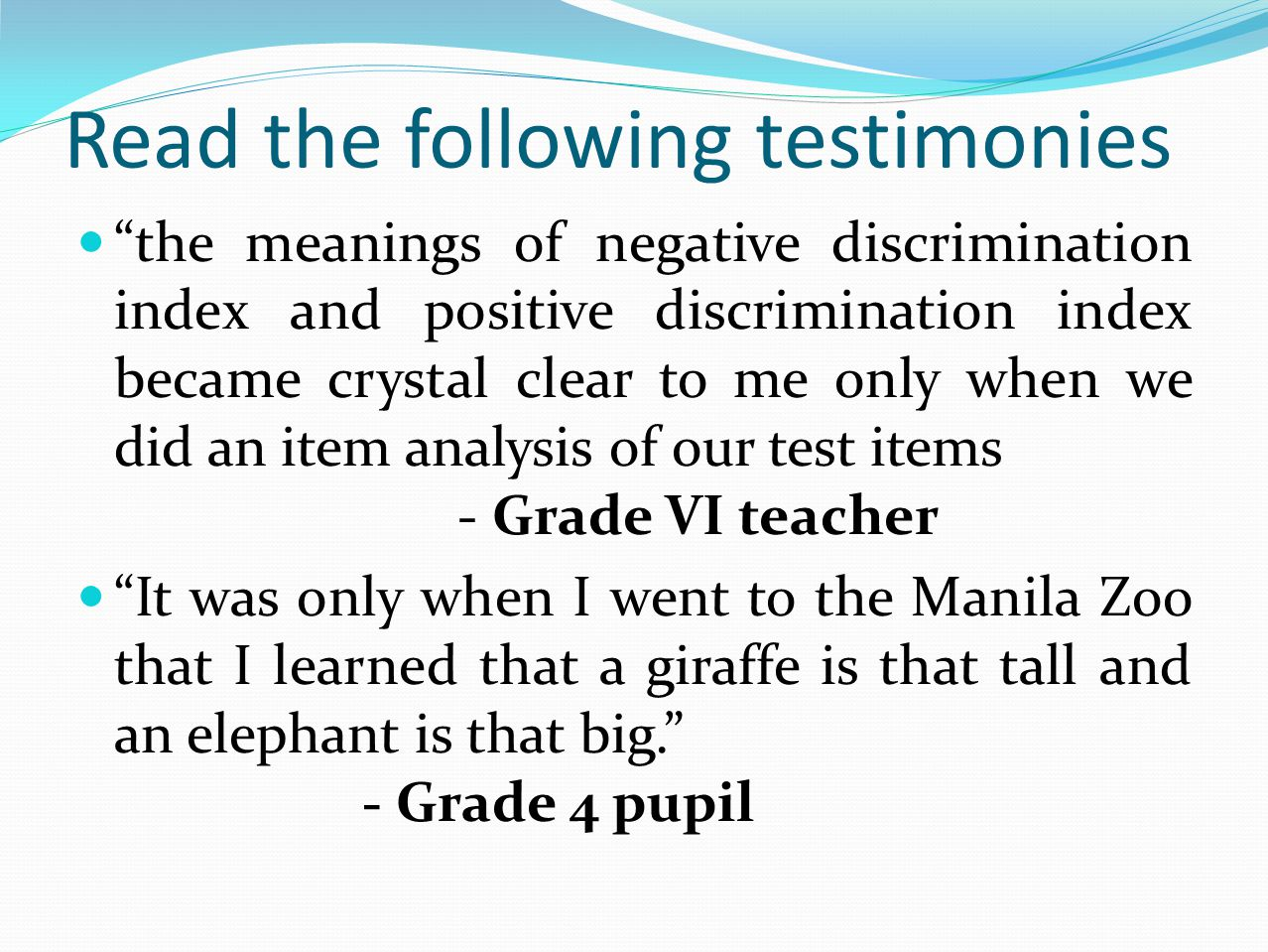 """Read the following testimonies """"the meanings of negative discrimination index and positive discrimination index became crystal clear to me only when w"""