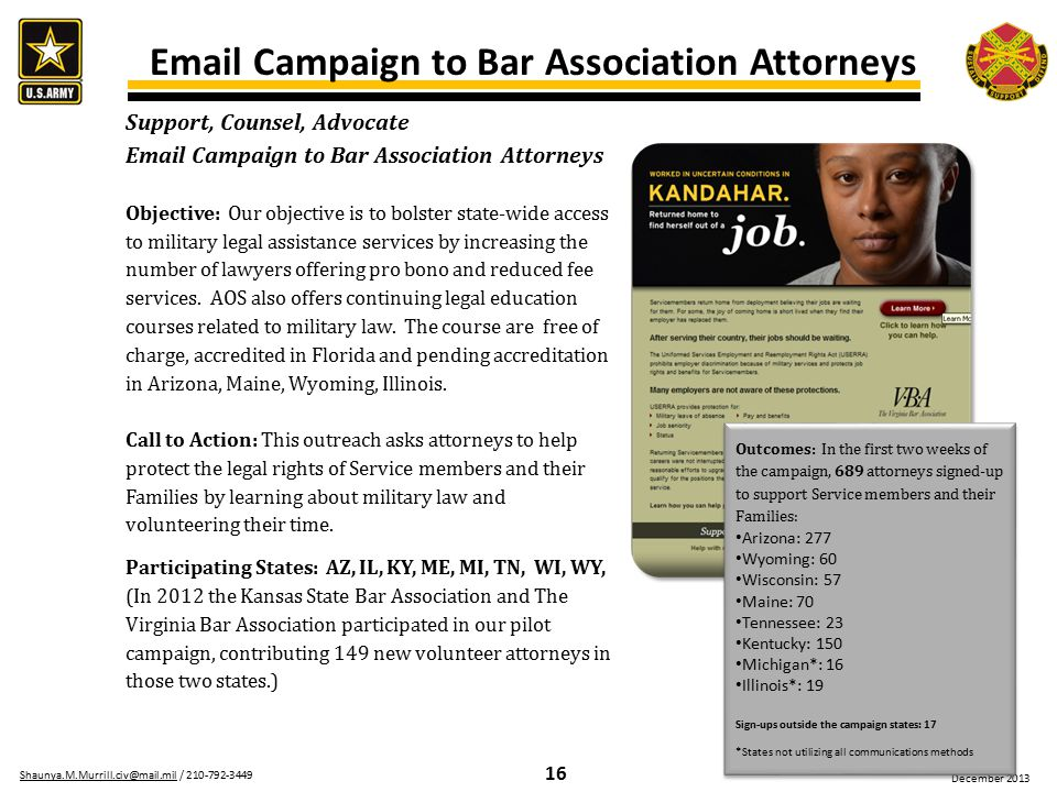 16 Shaunya.M.Murrill.civ@mail.milShaunya.M.Murrill.civ@mail.mil / 210-792-3449 December 2013 Email Campaign to Bar Association Attorneys Outcomes: In