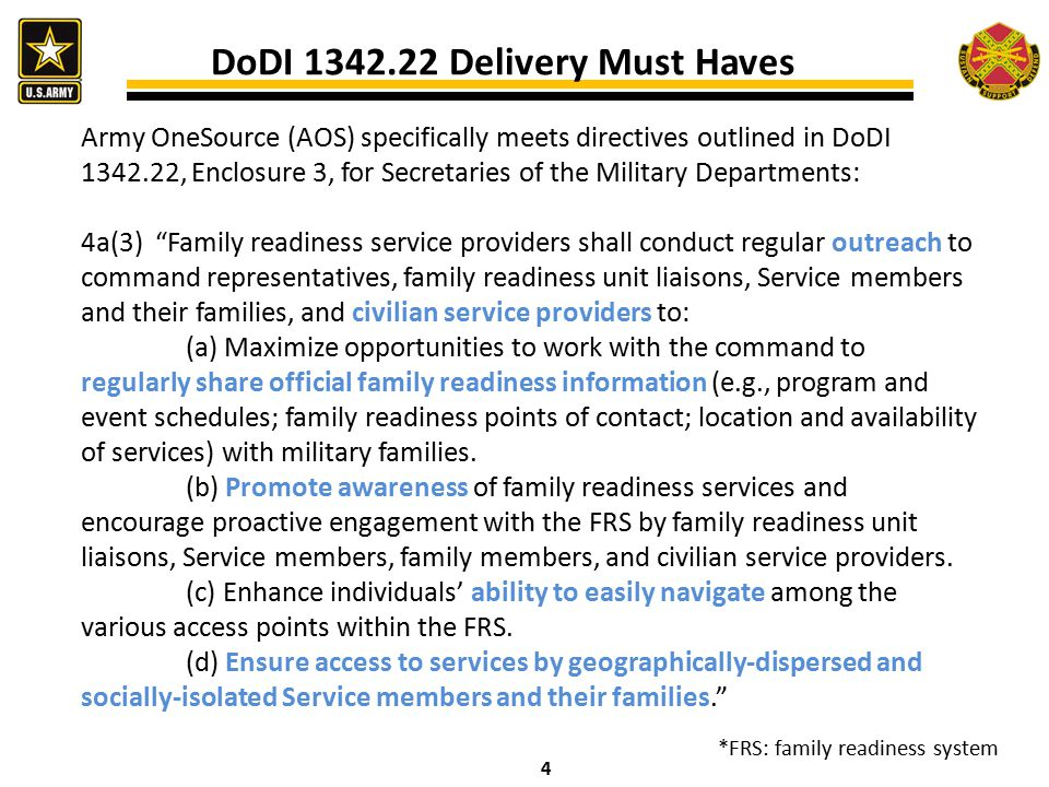 """4 Army OneSource (AOS) specifically meets directives outlined in DoDI 1342.22, Enclosure 3, for Secretaries of the Military Departments: 4a(3) """"Family"""