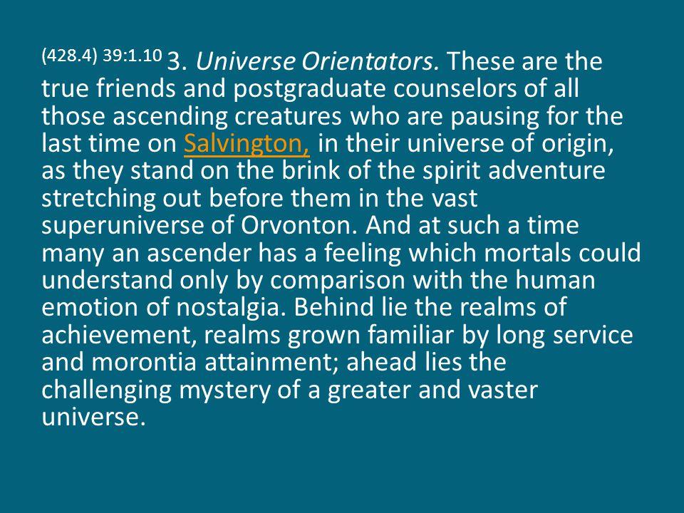 (428.4) 39:1.10 3. Universe Orientators.