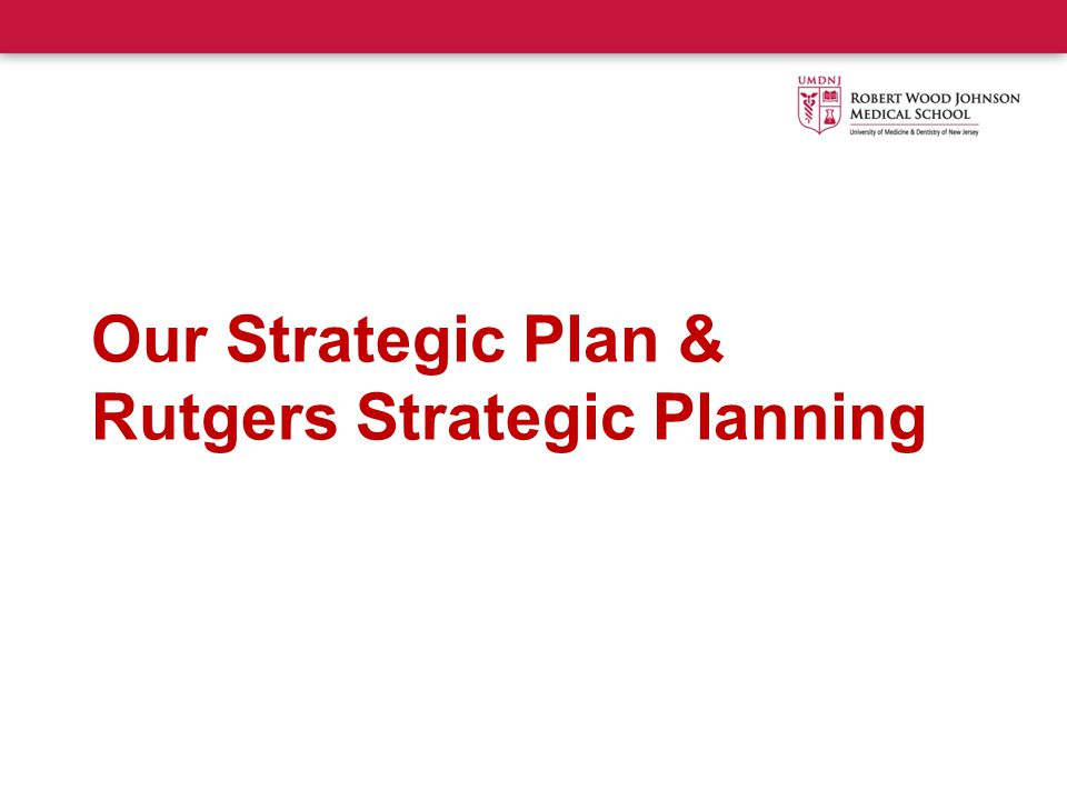 Our Strategic Plan & Rutgers Strategic Planning