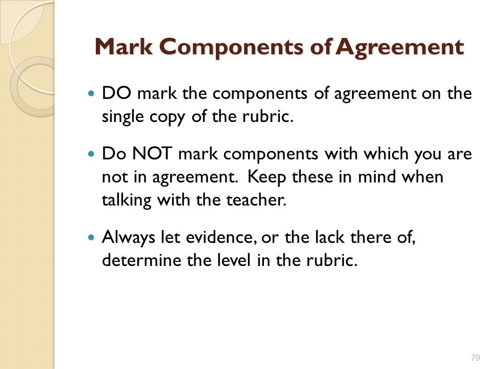 Mark Components of Agreement DO mark the components of agreement on the single copy of the rubric.