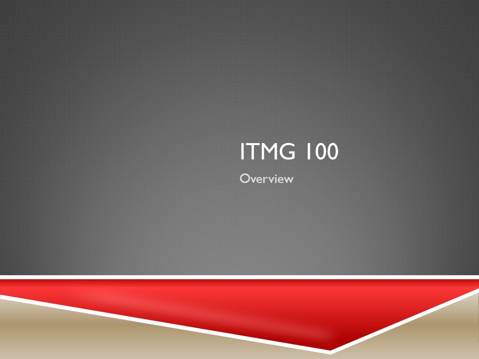 ITMG 100 Overview