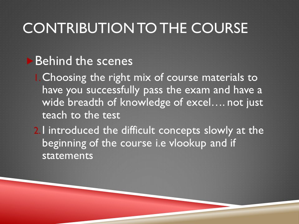 CONTRIBUTION TO THE COURSE  Behind the scenes 1.