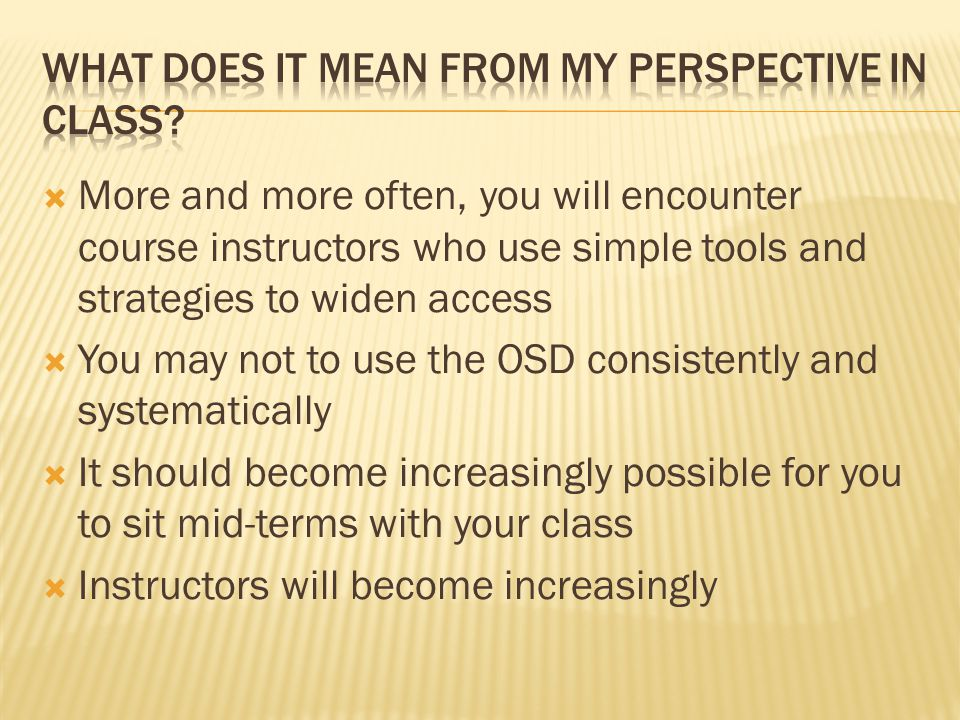  The OSD is still there when measures required to facilitate access as exceptional and beyond the instructor's resources.