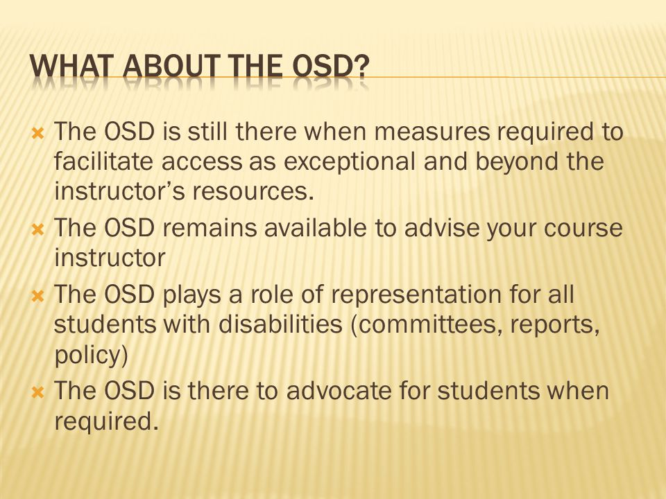  The OSD is still there when measures required to facilitate access as exceptional and beyond the instructor's resources.