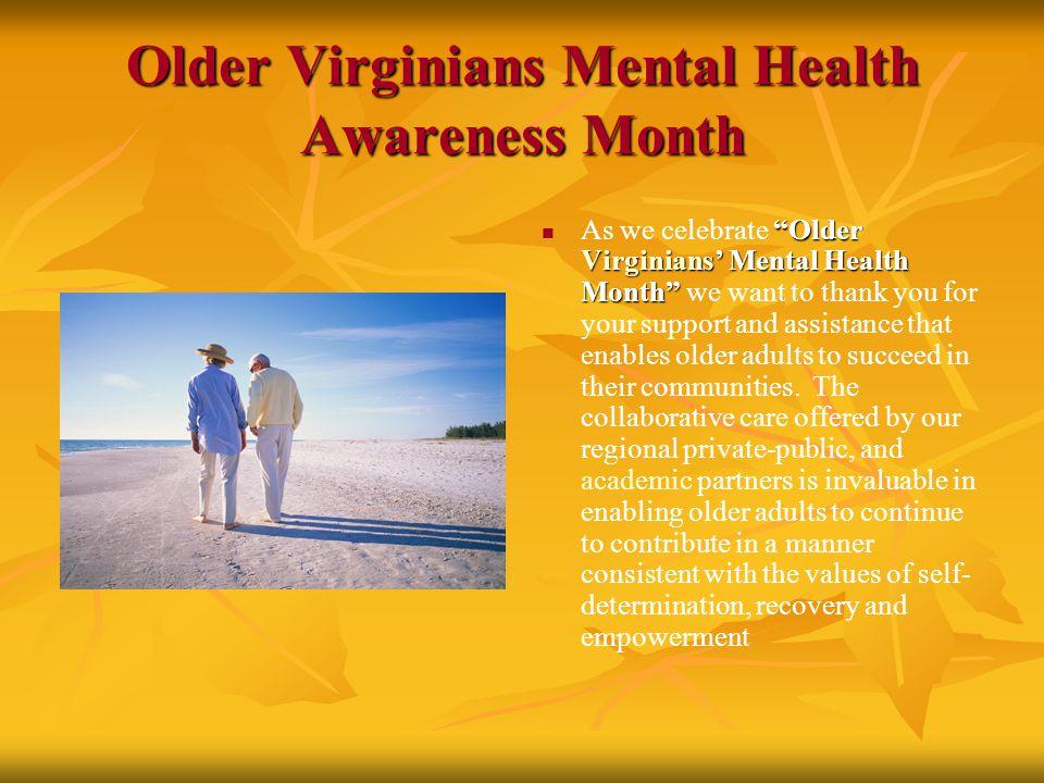"""Older Virginians Mental Health Awareness Month """"Older Virginians' Mental Health Month"""" As we celebrate """"Older Virginians' Mental Health Month"""" we want"""