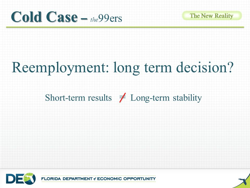 Reemployment: long term decision? Short-term results = Long-term stability