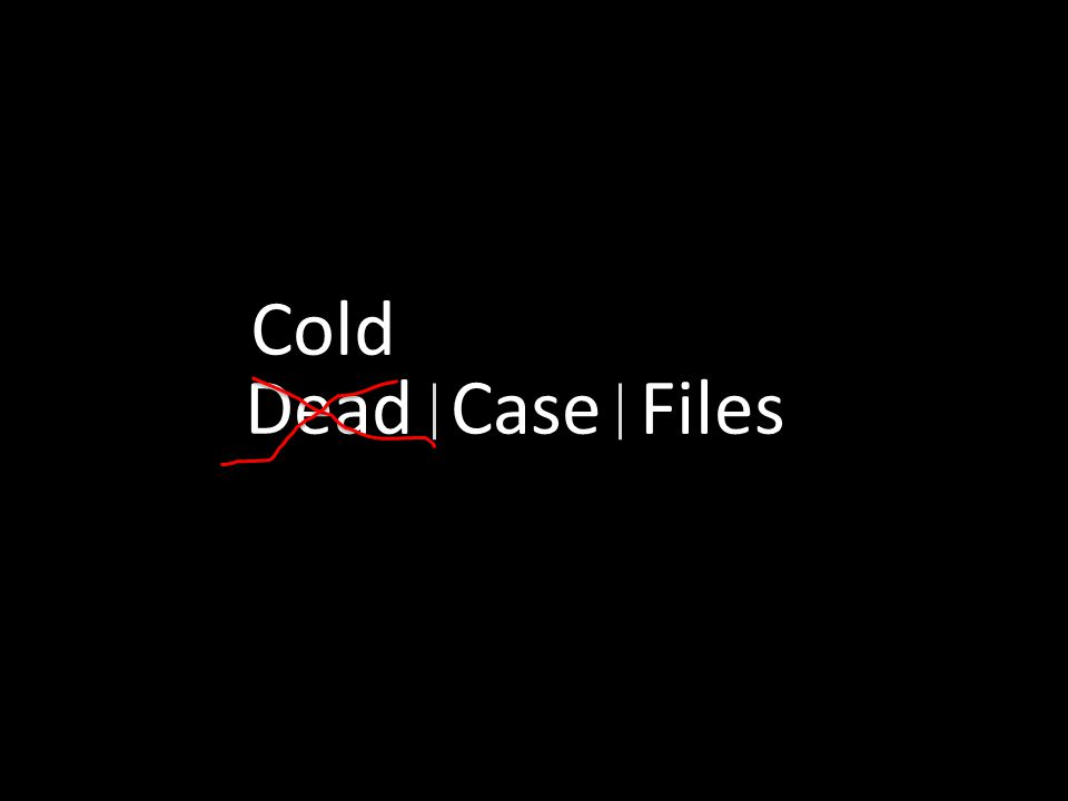 Dead Case Files Cold