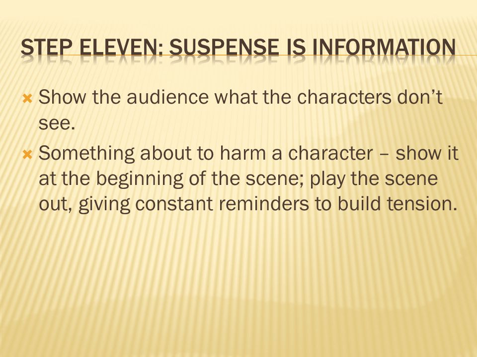  Show the audience what the characters don't see.