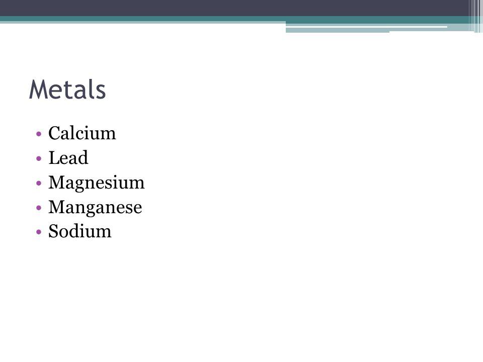 Metals Calcium Lead Magnesium Manganese Sodium