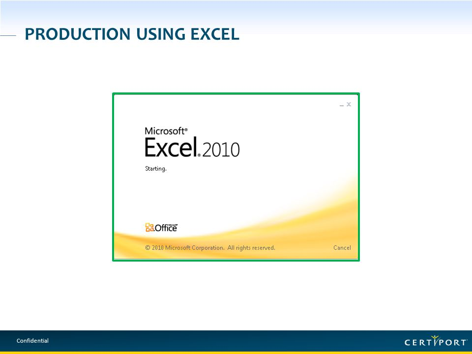 Confidential PRODUCTION USING EXCEL