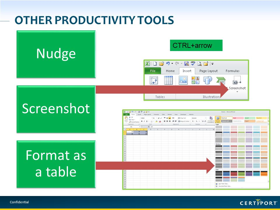 Confidential OTHER PRODUCTIVITY TOOLS Nudge Screenshot Format as a table CTRL+arrow