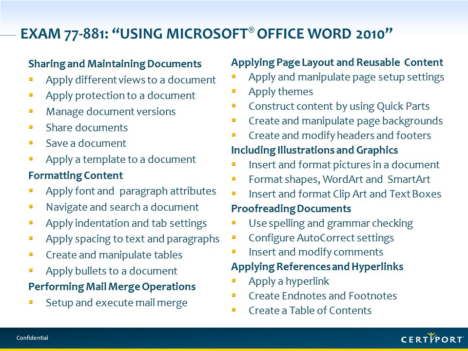 Confidential EXAM 77-881: USING MICROSOFT ® OFFICE WORD 2010