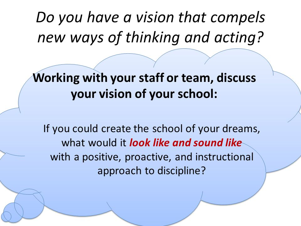 Do you have a vision that compels new ways of thinking and acting.