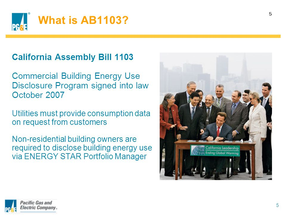 5 5 What is AB1103? California Assembly Bill 1103 Commercial Building Energy Use Disclosure Program signed into law October 2007 Utilities must provid