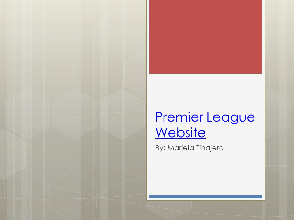 Premier League Website By: Mariela Tinajero