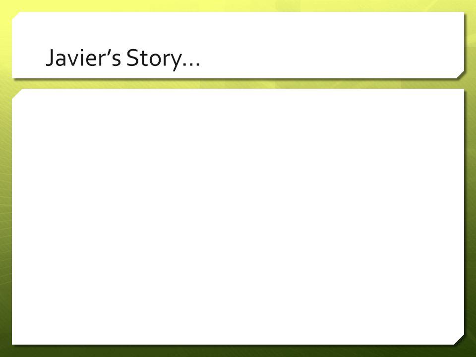 Javier's Story…