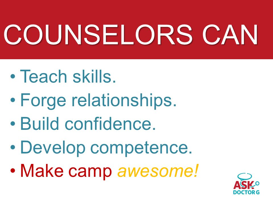 COUNSELORS CAN Teach skills. Forge relationships.