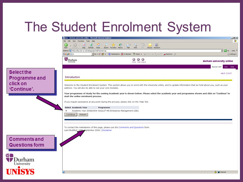 ∂ The Student Enrolment System Comments and Questions form Select the Programme and click on 'Continue'.