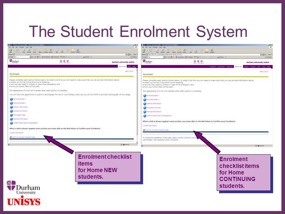 ∂ The Student Enrolment System Enrolment checklist items for Home NEW students. Enrolment checklist items for Home NEW students. Enrolment checklist i