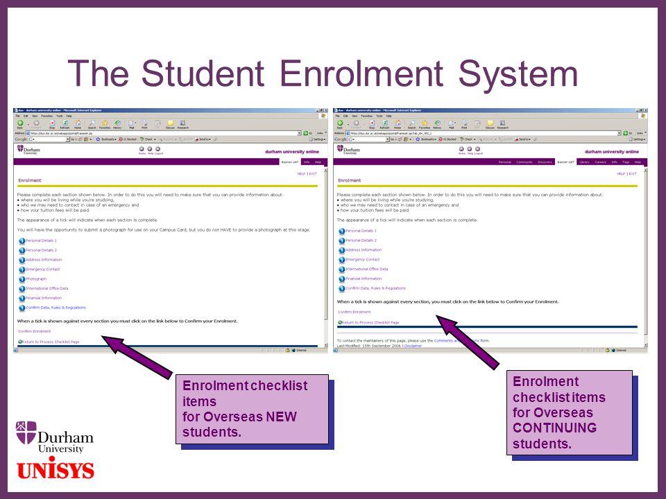 ∂ The Student Enrolment System Enrolment checklist items for Overseas NEW students. Enrolment checklist items for Overseas NEW students. Enrolment che