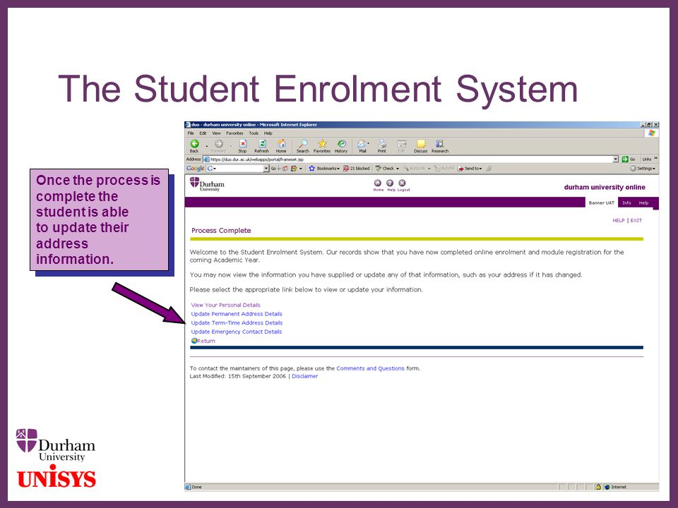 ∂ The Student Enrolment System Once the process is complete the student is able to update their address information. Once the process is complete the