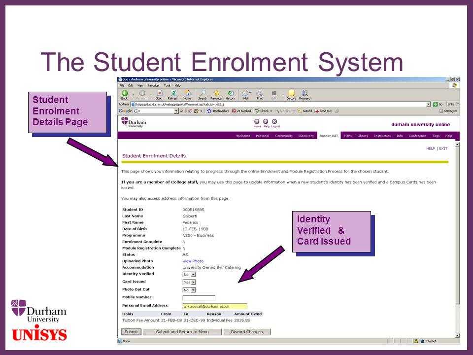 ∂ The Student Enrolment System Student Enrolment Details Page Student Enrolment Details Page Identity Verified & Card Issued Identity Verified & Card