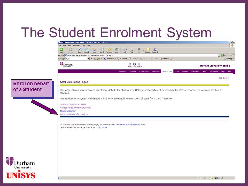 ∂ The Student Enrolment System Enrol on behalf of a Student Enrol on behalf of a Student