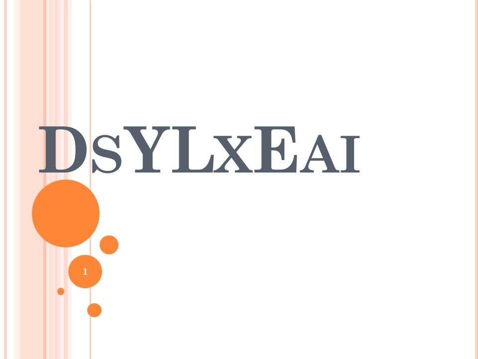 W HAT IS DYSLEXIA ?...