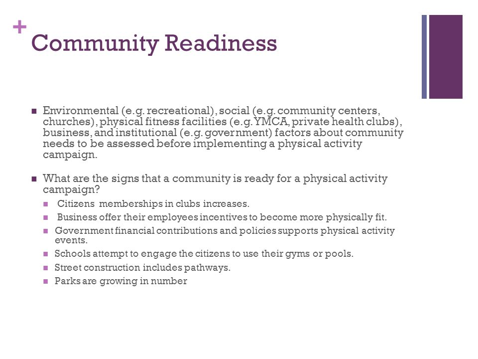 + Community Readiness Environmental (e.g. recreational), social (e.g.