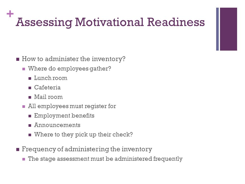 + Assessing Motivational Readiness How to administer the inventory.