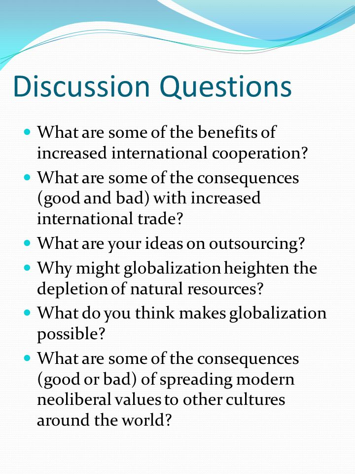 Discussion Questions What are some of the benefits of increased international cooperation.