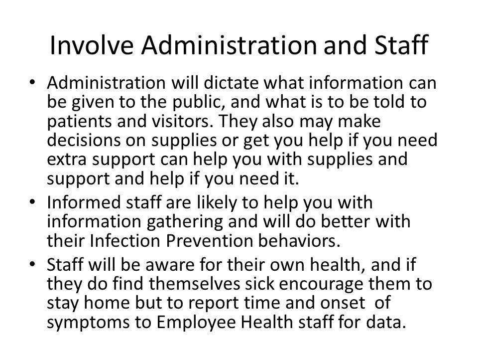 Involve Administration and Staff Administration will dictate what information can be given to the public, and what is to be told to patients and visit