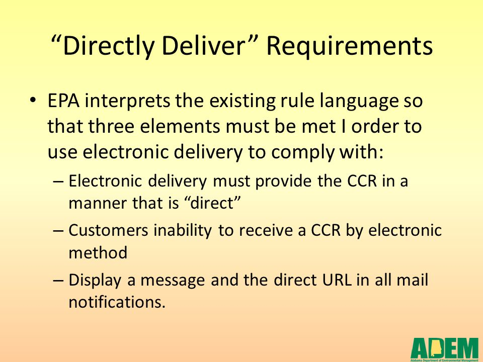 """""""Directly Deliver"""" Requirements EPA interprets the existing rule language so that three elements must be met I order to use electronic delivery to com"""