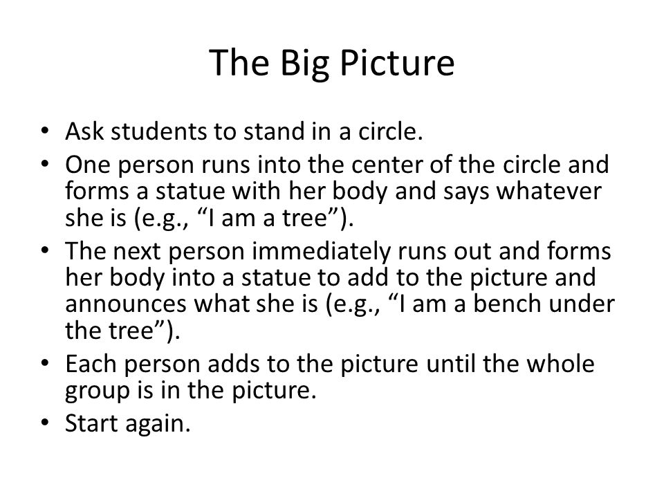 The Big Picture Ask students to stand in a circle.