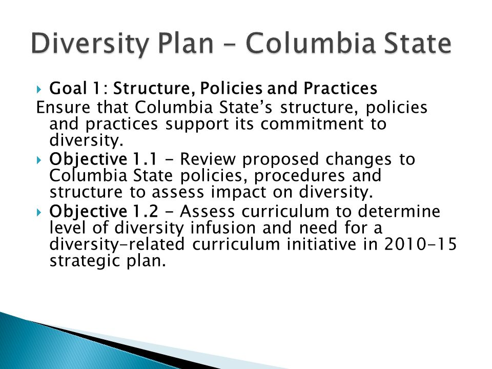  Goal 1: Structure, Policies and Practices Ensure that Columbia State's structure, policies and practices support its commitment to diversity.