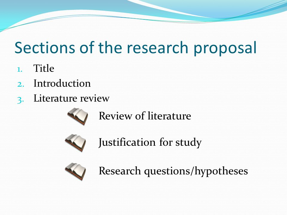 Sections of the research proposal 1. Title 2. Introduction 3.