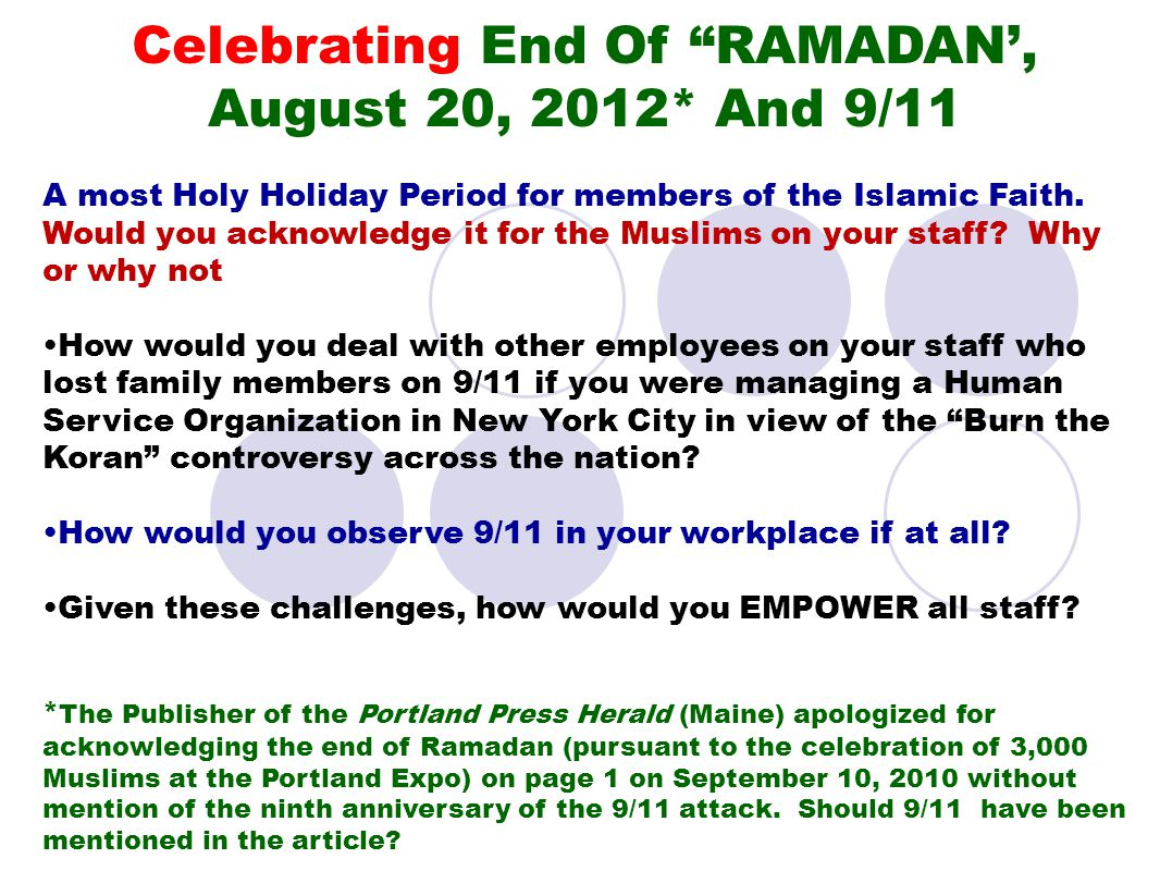 Celebrating End Of RAMADAN', August 20, 2012* And 9/11 A most Holy Holiday Period for members of the Islamic Faith.